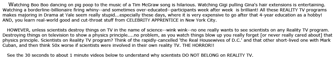 REALITY TV...NO SCIENTISTS PLEASE explanation.